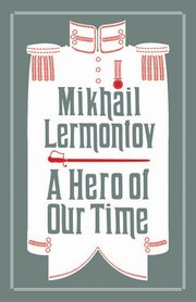 A Hero of Our Time, Lermontov Mikhail